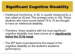 significant cognitive disability12