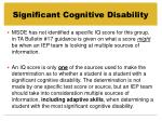 significant cognitive disability14