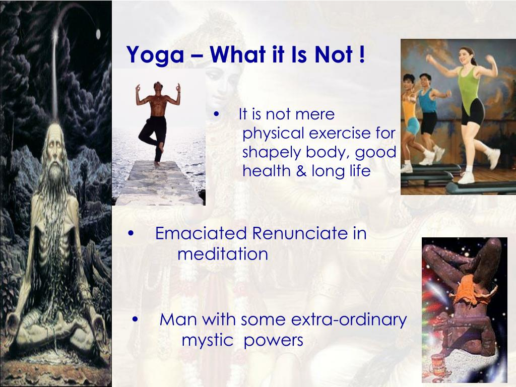 Yoga – What it Is Not !