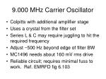 9 000 mhz carrier oscillator