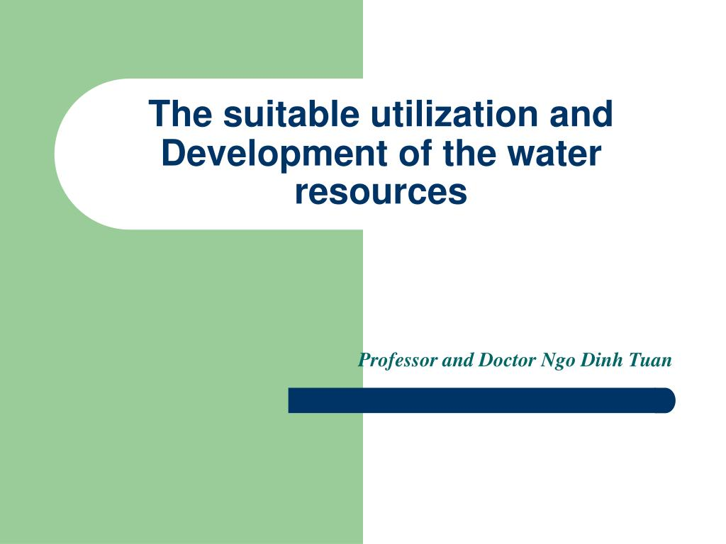 the suitable utilization and development of the water resources l.