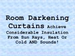 room darkening curtains achieve considerable insulation from sun rays heat or cold and sounds