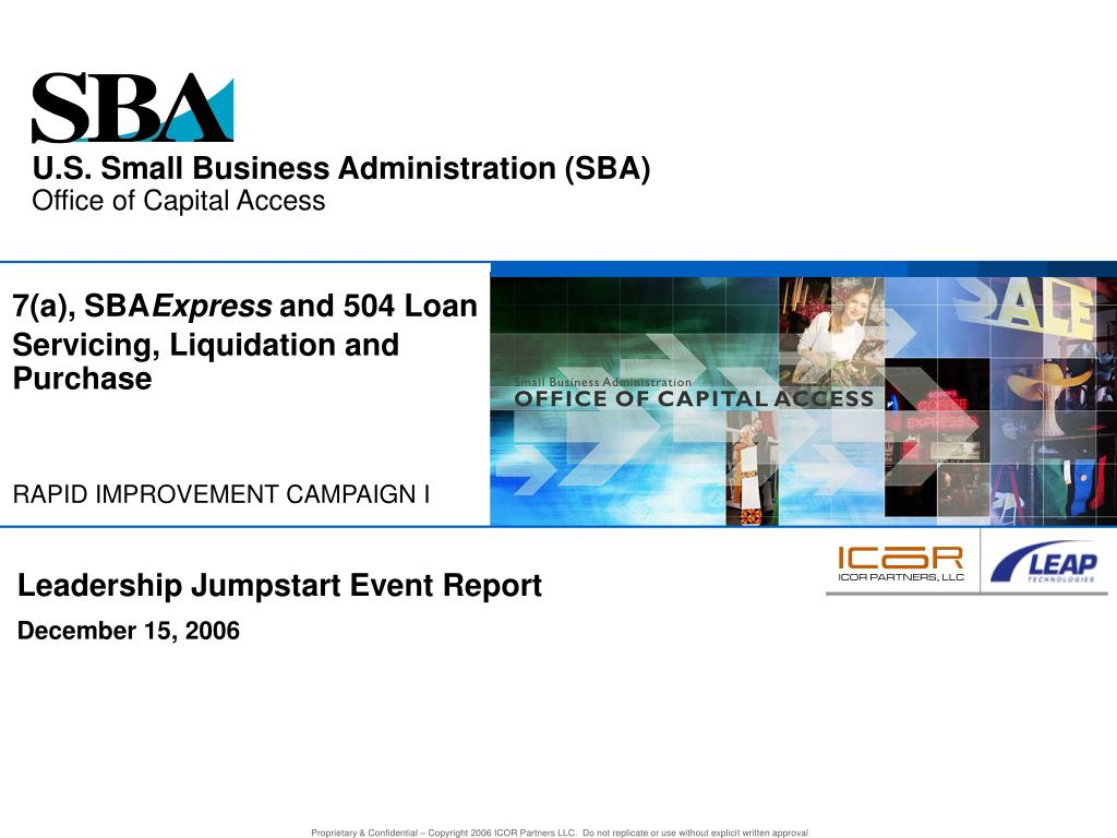 7 a sba express and 504 loan servicing liquidation and purchase rapid improvement campaign i l.