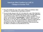 american jobs creation act ajca changes to section 7525