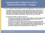 american jobs creation act ajca material advisor rules changes