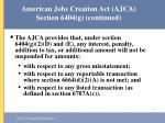 american jobs creation act ajca section 6404 g continued