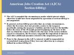 american jobs creation act ajca section 6404 g