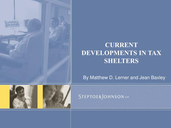 current developments in tax shelters n.