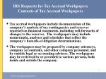 irs requests for tax accrual workpapers contents of tax accrual workpapers