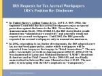 irs requests for tax accrual workpapers irs s position re disclosure