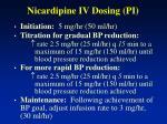 nicardipine iv dosing pi