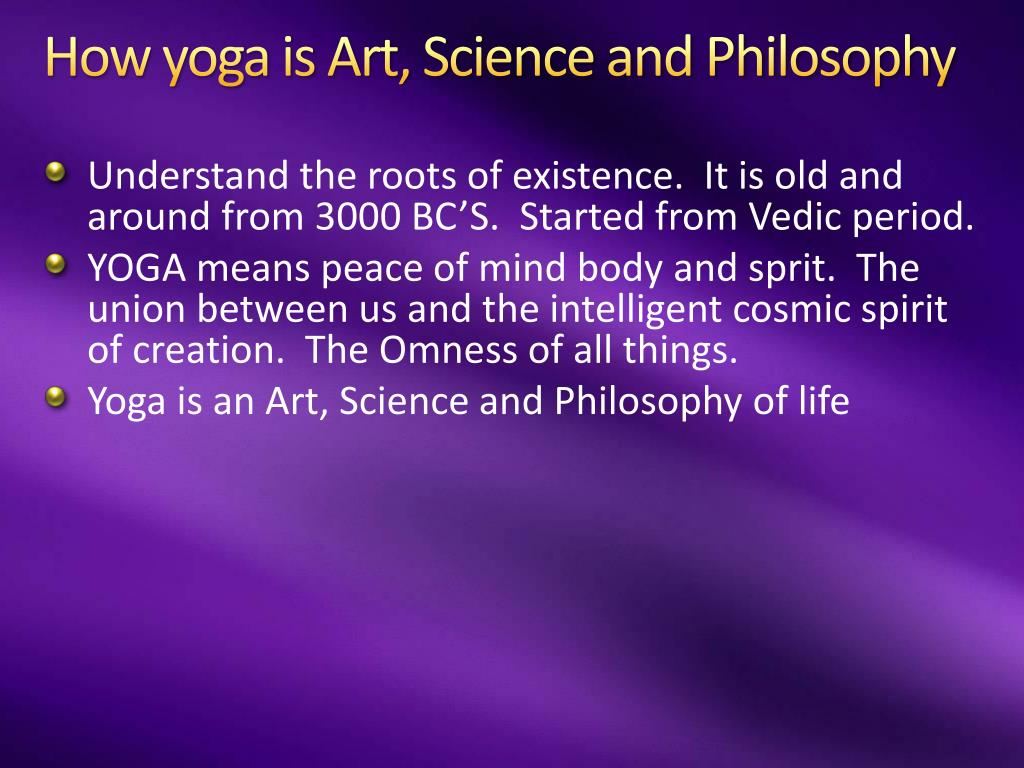 How yoga is Art, Science and Philosophy