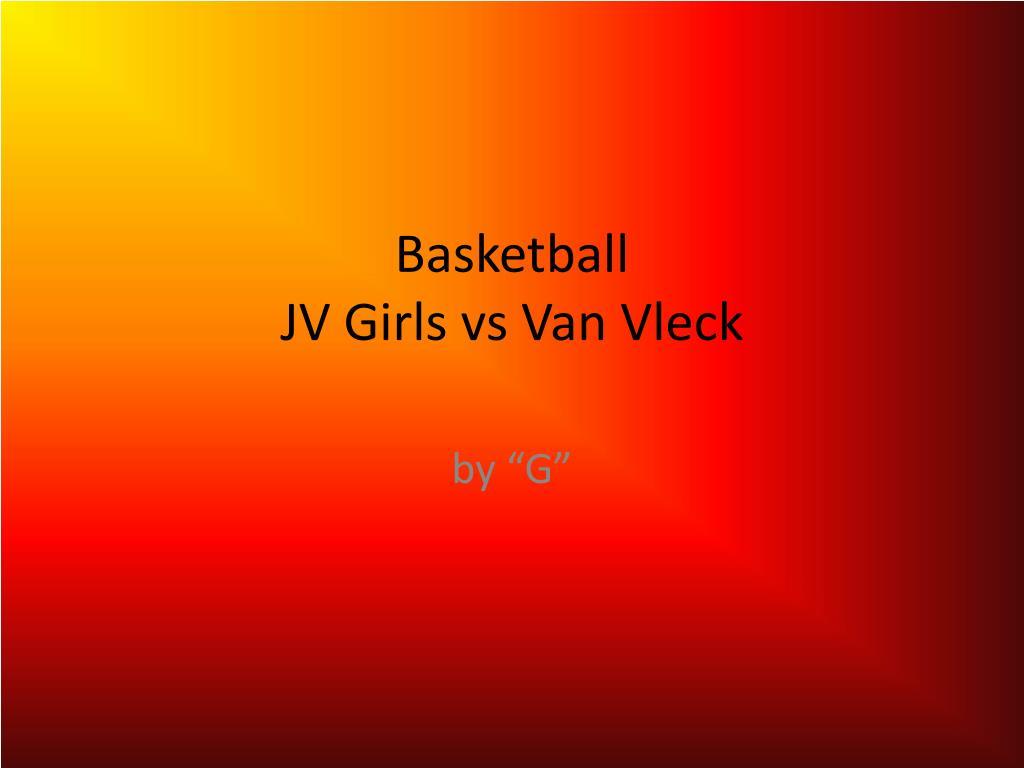 basketball jv girls vs van vleck l.