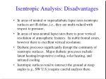 isentropic analysis disadvantages