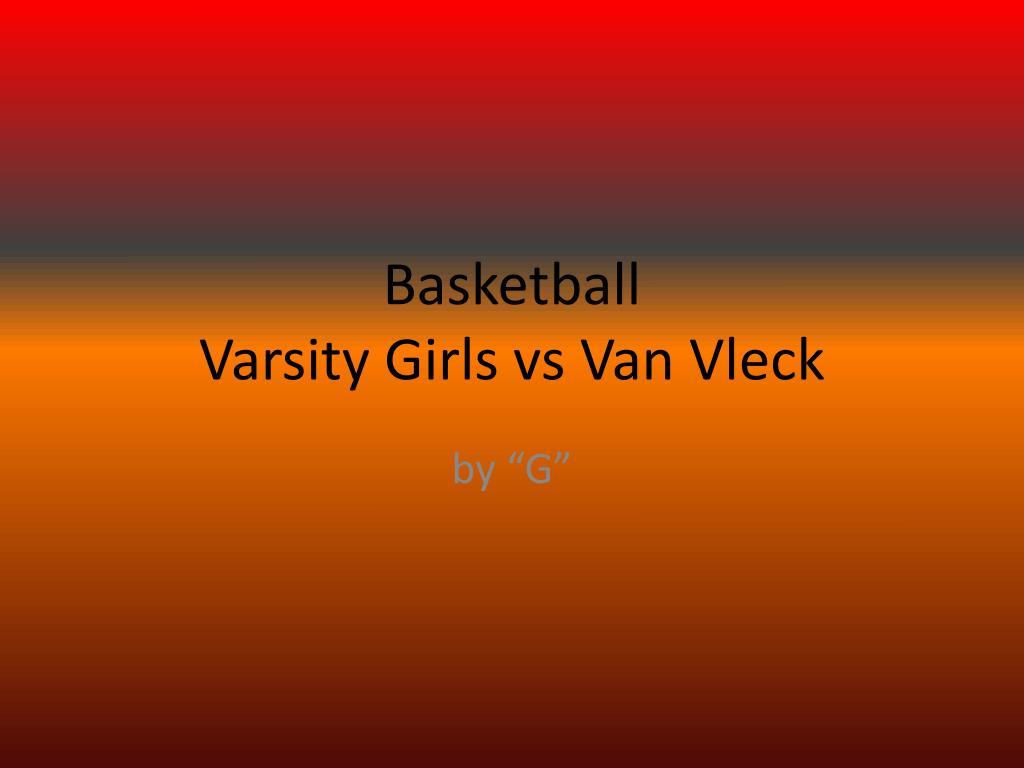 basketball varsity girls vs van vleck l.