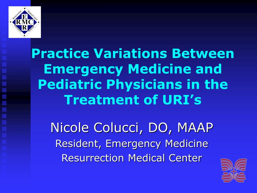 practice variations between emergency medicine and pediatric physicians in the treatment of uri s l.