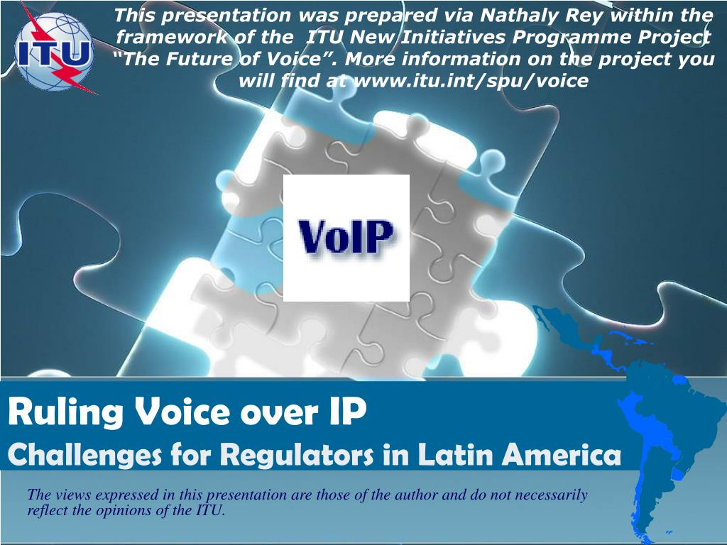 """This presentation was prepared via Nathaly Rey within the framework of the  ITU New Initiatives Programme Project """"The Future of Voice"""". More information on the project you will find at www.itu.int/spu/voice"""