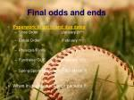 final odds and ends