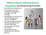 ability to reach culturally diverse populations by respecting families