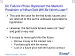 do futures prices represent the market s prediction of what gold will be worth later