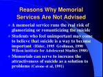 reasons why memorial services are not advised