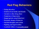 red flag behaviors