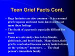 teen grief facts cont