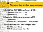re trospective studies risk quantification