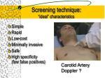 screening technique ideal characteristics