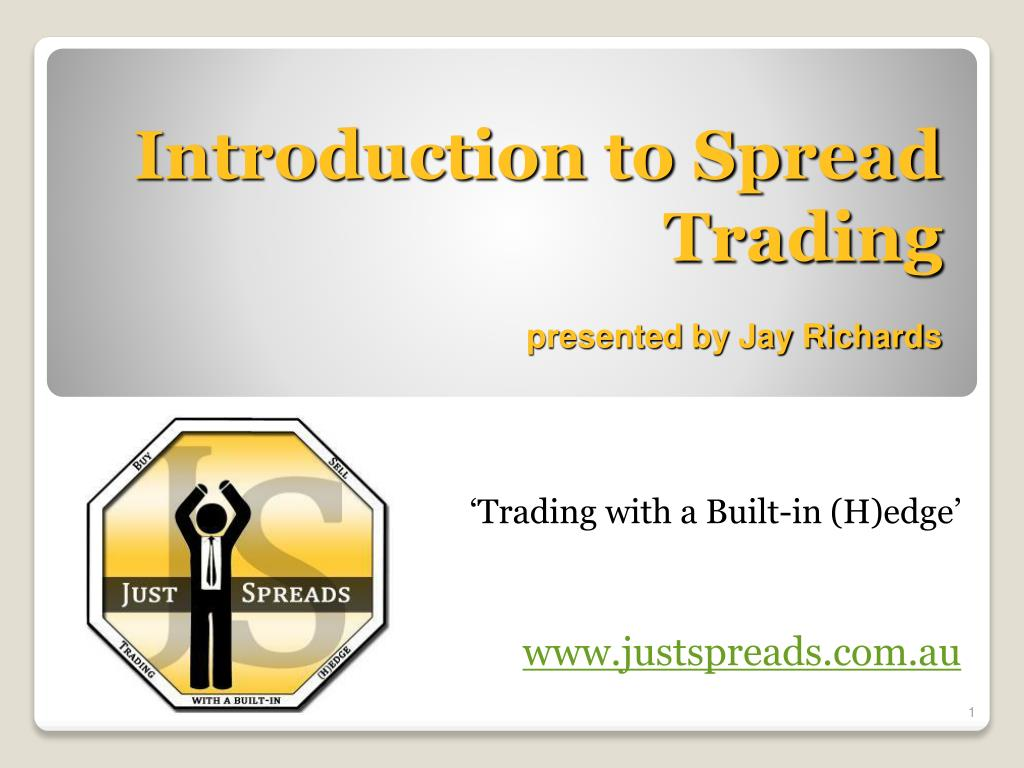 introduction to spread trading presented by jay richards l.