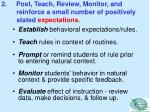 2 post teach review monitor and reinforce a small number of positively stated expectations