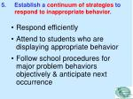 5 establish a continuum of strategies to respond to inappropriate behavior