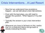 crisis interventions a last resort