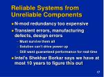 reliable systems from unreliable components