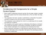 condensing unit components for a simple control system