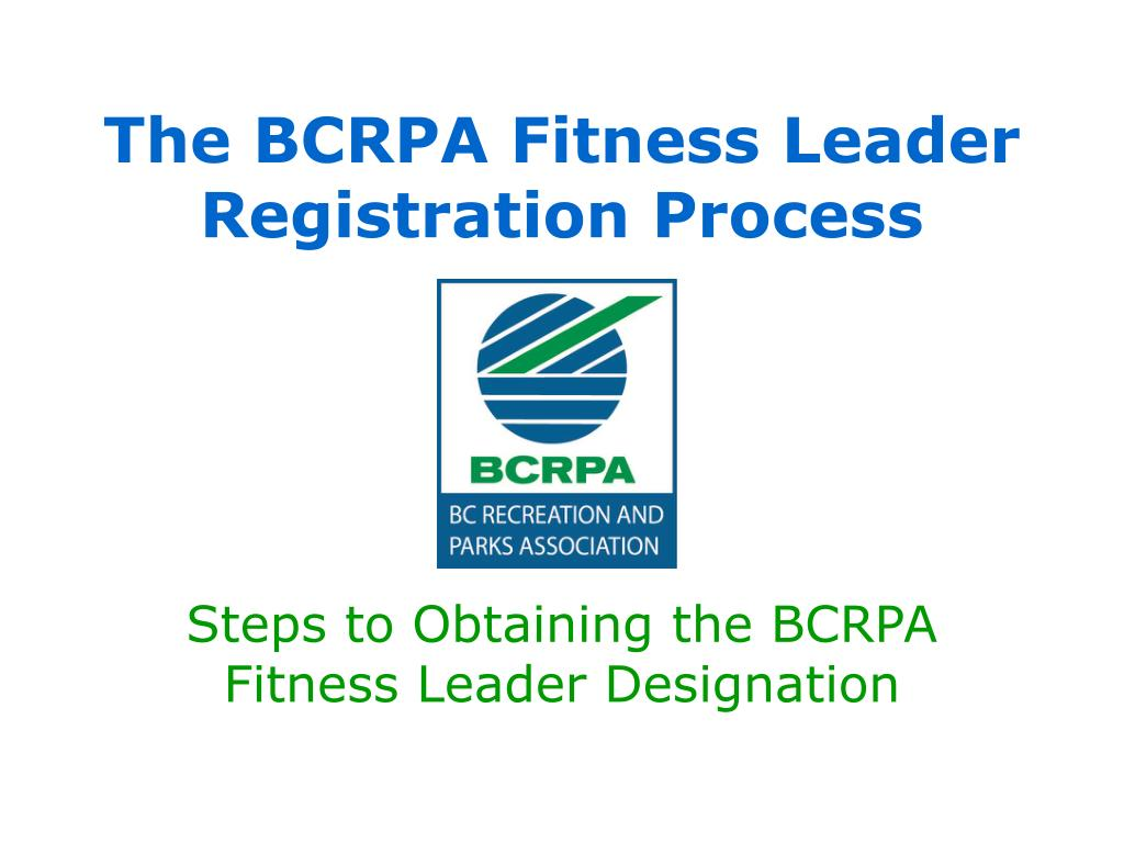 the bcrpa fitness leader registration process l.