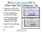 but co job losses are in other high pay categories too