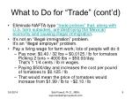 what to do for trade cont d