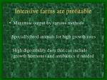 intensive farms are profitable