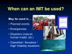 when can an imt be used