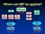 where can imt be applied