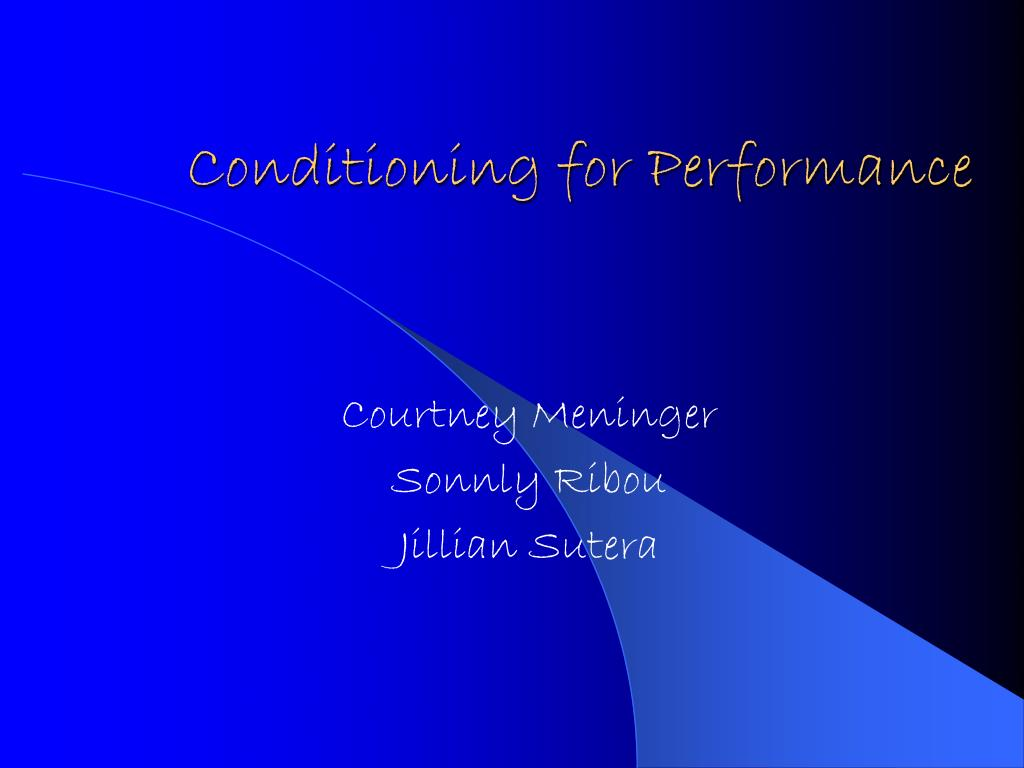 conditioning for performance l.