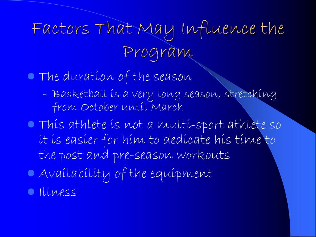 Factors That May Influence the Program