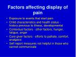 factors affecting display of pain