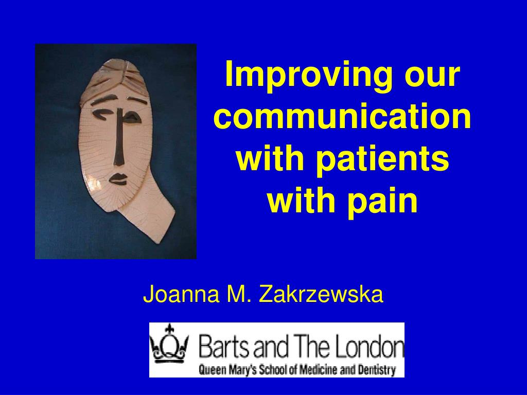 improving our communication with patients with pain l.