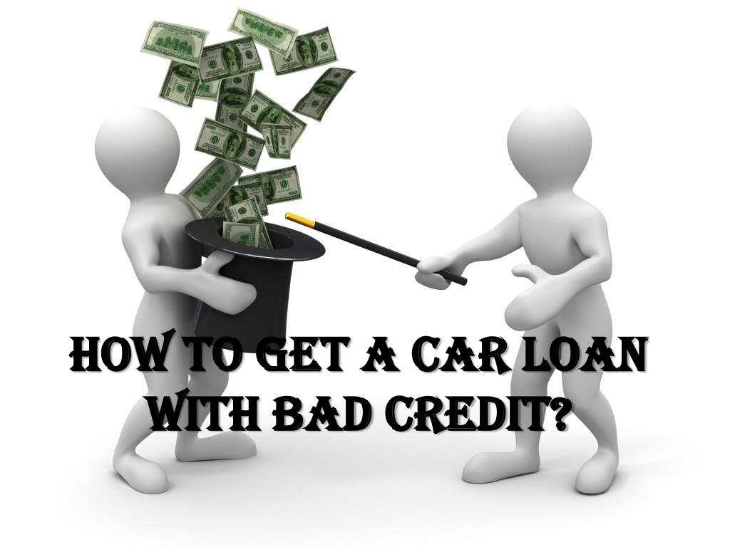 how to get a car loan with bad credit l.