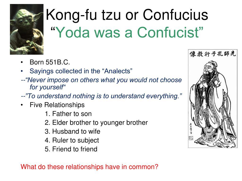 kong fu tzu or confucius yoda was a confucist l.