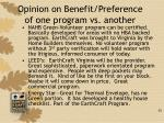 opinion on benefit preference of one program vs another