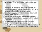 why does energy conservation matter