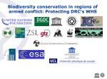 biodiversity conservation in regions of armed conflict protecting drc s whs